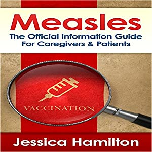 Measles: The Official Information Guide for Caregivers & Patients Hörbuch