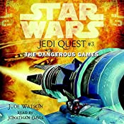 Star Wars: Jedi Quest #3: The Dangerous Games | Jude Watson
