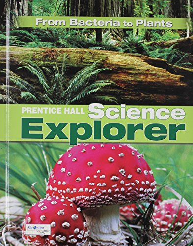 SCIENCE EXPLORER C2009 BOOK A STUDENT EDITION BACTERIA TO PLANTS (Prentice Hall Science Explorer)