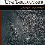 The Bell Maker: A True Seeker's Tale   Chris Bowen