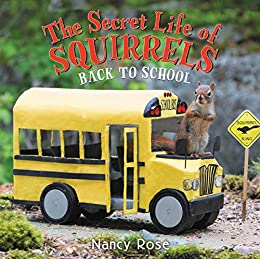 The Secret Life of Squirrels: Back to School! by [Rose, Nancy]