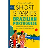 Short Stories in Brazilian Portuguese for Beginners: Read for pleasure at your level, expand your vocabulary and learn Brazil