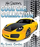 My Daddy's Cool Car Collection (A fun story to read with your son!)