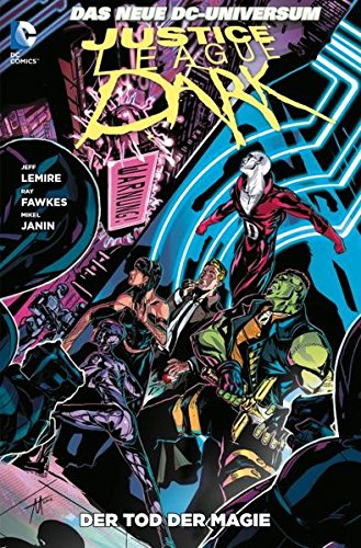 Justice League Dark: Bd. 3: Der Tod der Magie