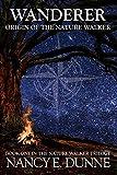 Wanderer: Origin of the Nature Walker (The Nature Walker Trilogy Book 1)