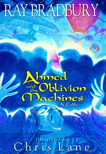 Ahmed and the Oblivion Machines: A Fable (Oblivion The Ahmed Machines And)