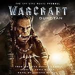 Warcraft: Durotan: The Official Movie Prequel | Christie Golden