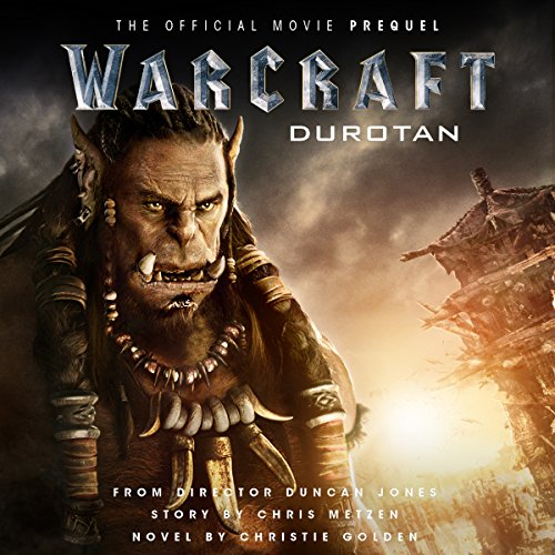 Warcraft: Durotan: The Official Movie Prequel