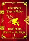 Frotwoot's Faerie Tales (Book Two: Pixies & Redcaps) PART 1 OF 6