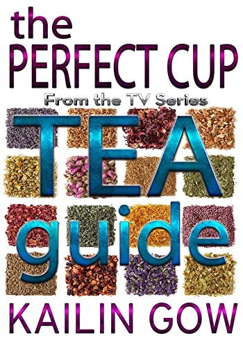 (The Perfect Cup:  TEA Guide)