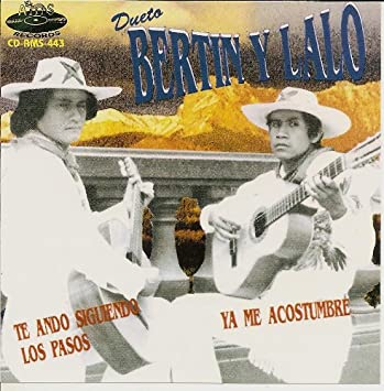 Bertin Y Lalo Te Ando Siguiendo Los Pasos Ya Me Acostumbre Music