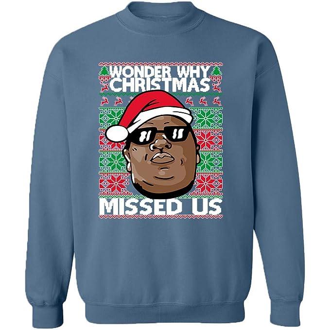 Amazoncom Crazydaisyworld Wonder Why Christmas Missed Us Crewneck