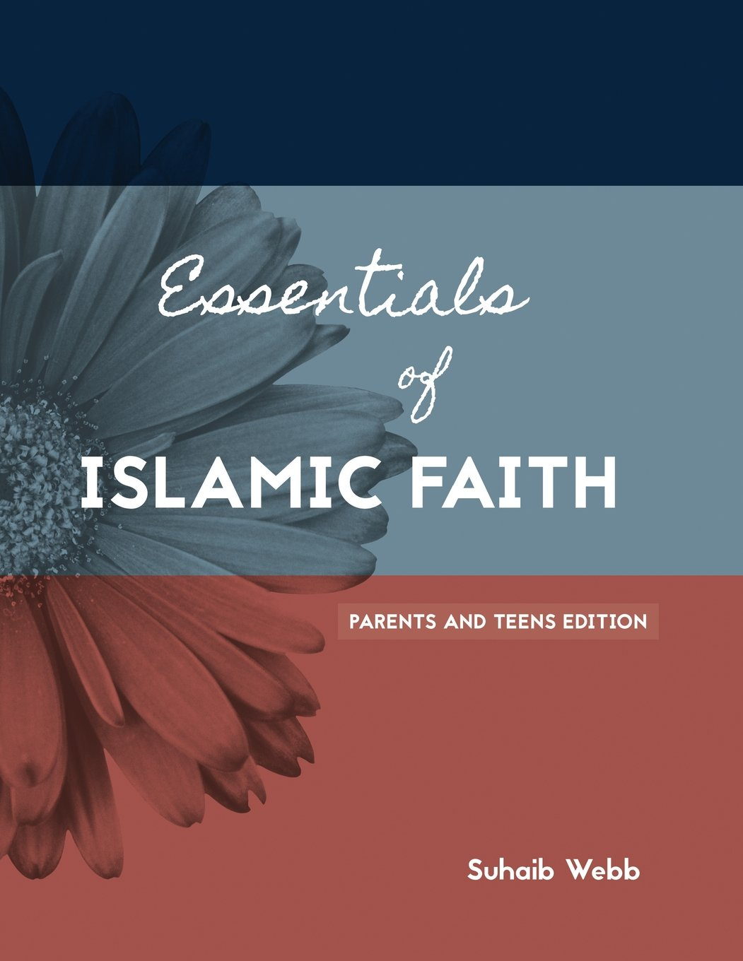 Download Essentials of Islamic Faith: For Parents and Teens (SWISS Series) (Volume 1) PDF