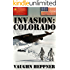 Invasion: Colorado (Invasion America Book 3)