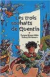 """Afficher """"trois souhaits de Quentin (Les )"""""""