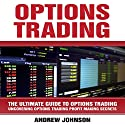 Options Trading: The Ultimate Guide to Options Trading Audiobook by Andrew Johnson Narrated by Mark Smeltzer