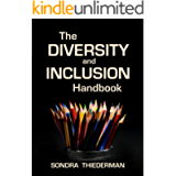 The Diversity and Inclusion Handbook (Leadership and Talent Development Books-Read in under 30 minutes! 4)