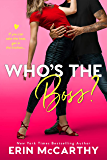 Who's the Boss? : An Enemies to Lovers Romantic Comedy