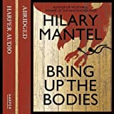 Bring up the Bodies by Mantel, Hilary on 10/05/2012 Abridged edition