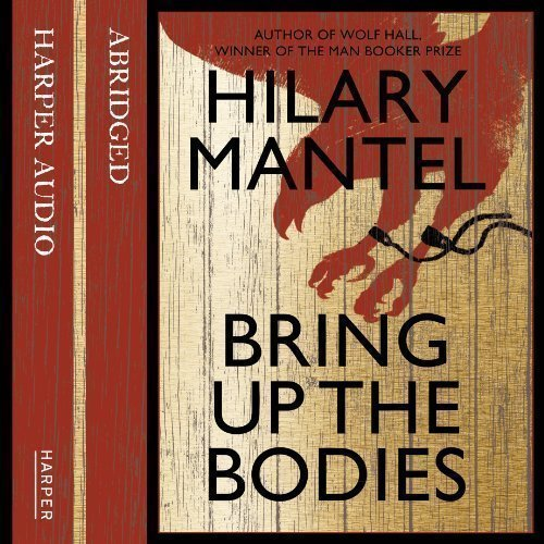 Bring up the Bodies by Mantel, Hilary on 10/05/2012 Abridged edition (Bring Hilary The Bodies Up Mantel)