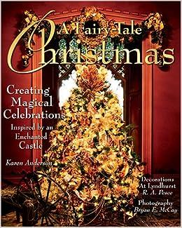 Fairytale Christmas Decorations.A Fairy Tale Christmas Creating Magical Celebrations
