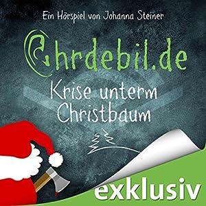 Krise unterm Christbaum (Ohrdebil.de 1) Hörspiel