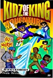 Kidz of the King Adventures 'Just Say No to the Yo-Whatever-Yo'