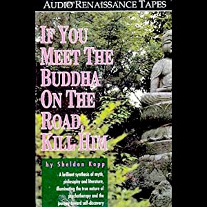 If You Meet the Buddha On the Road, Kill Him Hörbuch