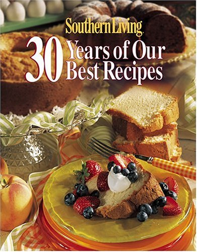 Southern Living: 30 Years of Our Best ()