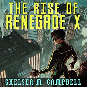 The Rise of Renegade X Audiobook