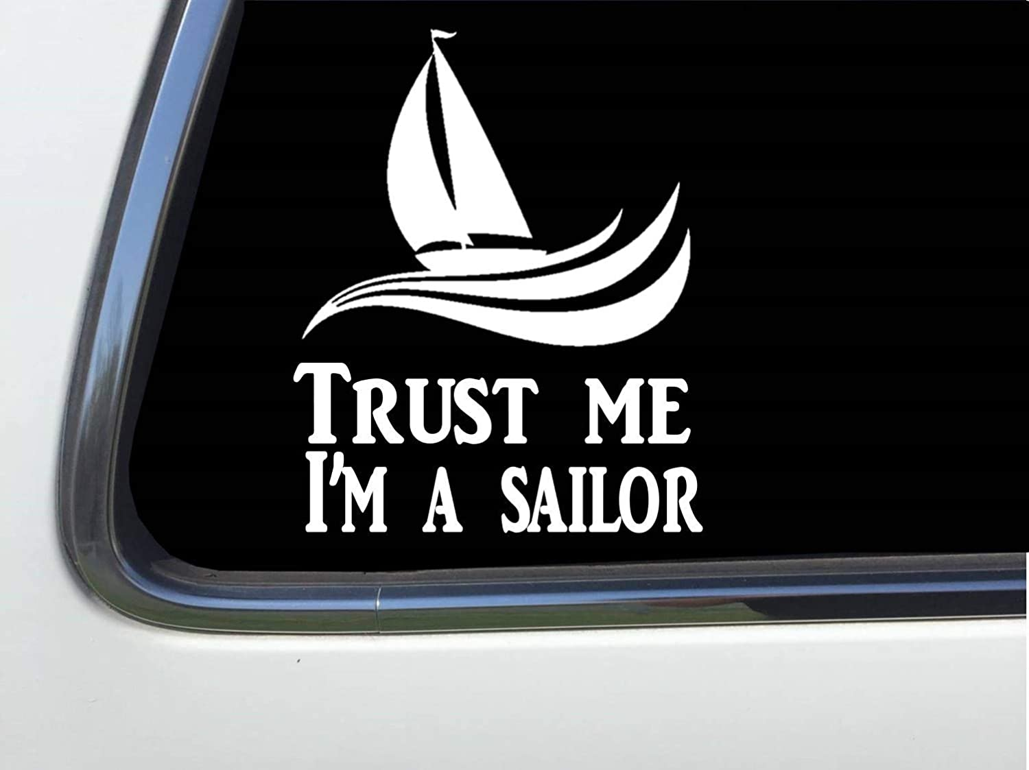 Thatlilcabin TRUST ME IM A SAILOR with sailboat and waves 6 vinyl sticker decal HM1732