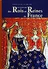 Dictionnaire des Rois et Reines de France : Quinze siècles de pouvoir royal par Guérard