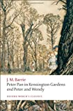 Peter Pan in Kensington Gardens and Peter and Wendy, J. M. Barrie, 0199537844
