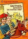 Gauthier, bâtisseur de châteaux-forts par Mirande