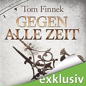 Gegen alle Zeit (London-Trilogie 2) Hörbuch