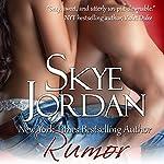 Rumor: A Renegades Novella | Skye Jordan