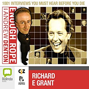 Enough Rope with Andrew Denton: Richard E. Grant Radio/TV Program