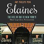Elaine's: The Rise of One of New York's Most Legendary Restaurants | Amy Phillips Penn