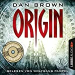 Origin (Robert Langdon 5): Kostenlose Hörprobe | Dan Brown