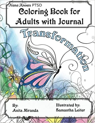 Amazon com coloring book for adults with journal transformation nana knows ptsd 9780692596630 anita miranda samantha leiter books