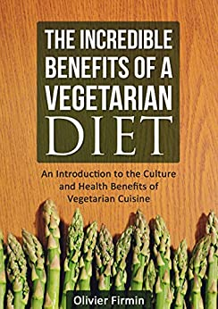 the benefits of a vegetarian diet essay Free essay: these types of foods are easier to make or come by, but are not healthy as the base of a diet eating mainly cheese and pasta can lead to higher.