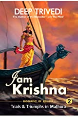 I am Krishna - Volume 2: Trials & Triumphs In Mathura Kindle Edition