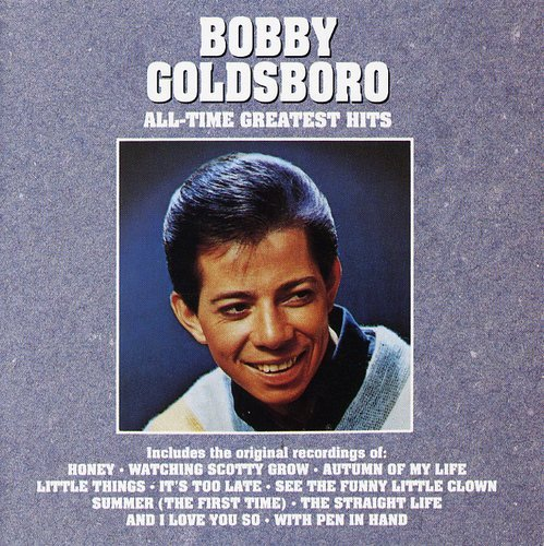 Bobby Goldsboro - All Time Greatest Hits by CURB