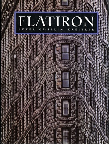 Flatiron: A Photographic History of the World's First Steel Frame Skyscraper, - Stores Flat Iron