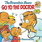 img - for The Berenstain Bears Go to the Doctor (First Time Books) book / textbook / text book