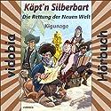 Die Rettung der Neuen Welt: 21 Abenteuer-Geschichten für Klein und Groß (Käpt'n Silberbart 2) Hörbuch von  Kigunage Gesprochen von: Christiane Probst