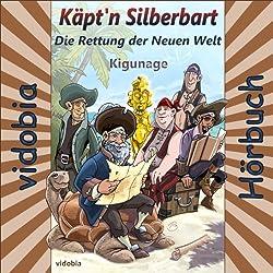 Die Rettung der Neuen Welt: 21 Abenteuer-Geschichten für Klein und Groß (Käpt'n Silberbart 2)