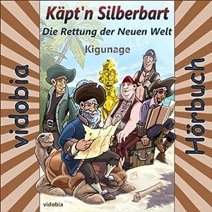 Die Rettung der Neuen Welt: 21 Abenteuer-Geschichten für Klein und Groß (Käpt'n Silberbart 2) Hörbuch