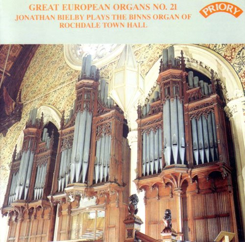 Great Eurpoean Organs No.21 - Jonathan Bielby plays the Organ of Rochdale Town Hall [PRCD 298] by Priory Records UK