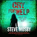 Cry for Help Audiobook by Steve Mosby Narrated by David Thorpe